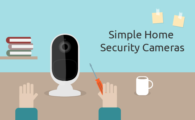 Simple Home Security Cameras